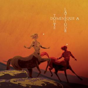 album dominique a toute latitude